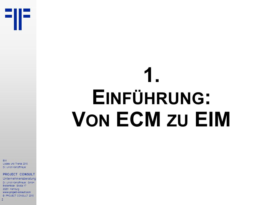 2 EIM Update und Trends 2010 Dr. Ulrich Kampffmeyer PROJECT CONSULT Unternehmensberatung Dr.