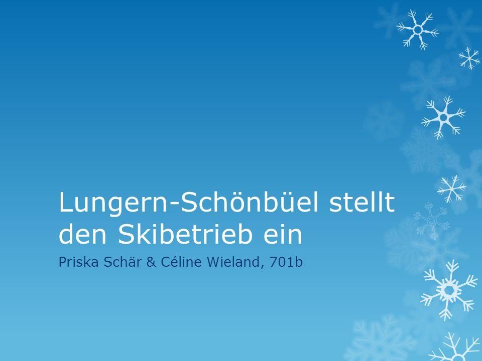 Lungern-Schönbüel stellt den Skibetrieb ein Priska Schär & Céline Wieland, 701b