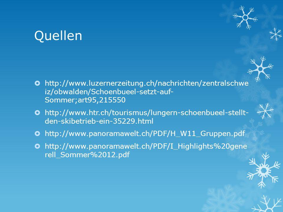 Quellen http://www.luzernerzeitung.ch/nachrichten/zentralschwe iz/obwalden/Schoenbueel-setzt-auf- Sommer;art95,215550 http://www.htr.ch/tourismus/lung
