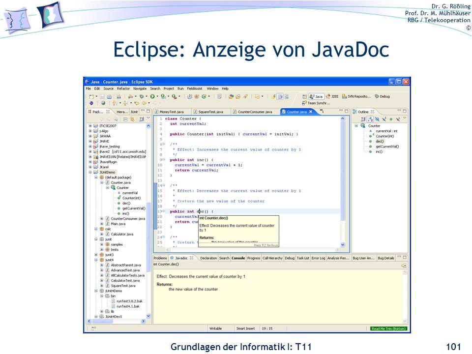 Dr. G. Rößling Prof. Dr. M. Mühlhäuser RBG / Telekooperation © Grundlagen der Informatik I: T11 Eclipse: Anzeige von JavaDoc 101
