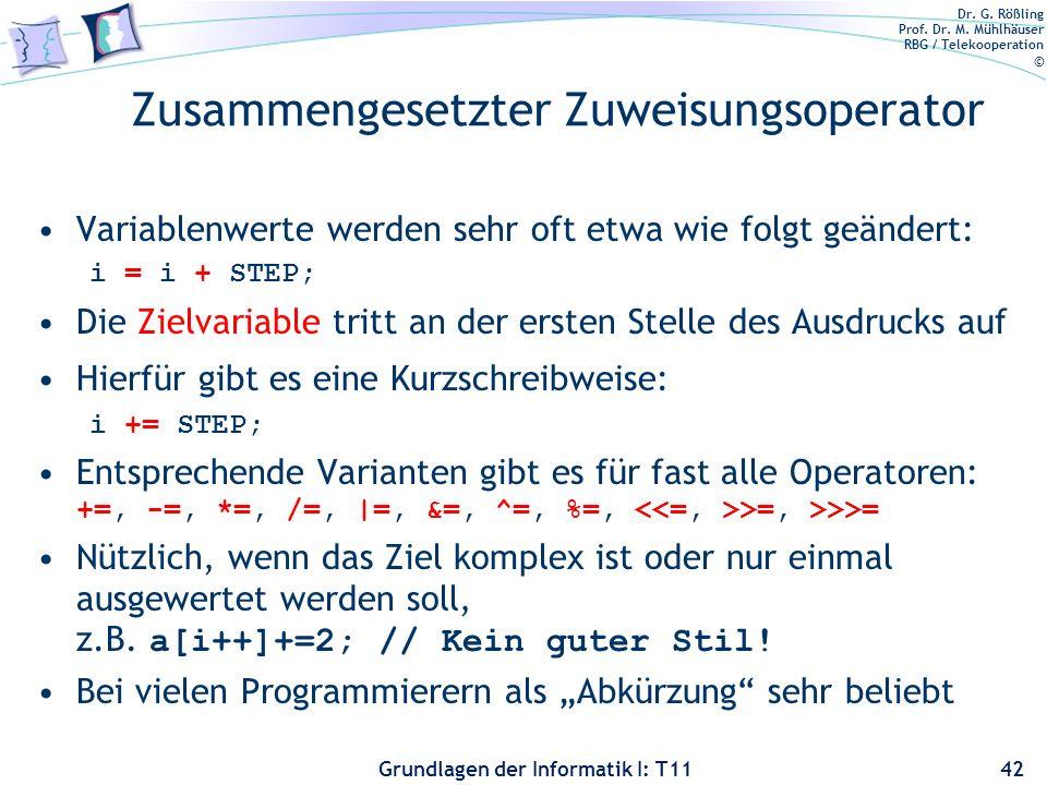 Dr. G. Rößling Prof. Dr. M. Mühlhäuser RBG / Telekooperation © Grundlagen der Informatik I: T11 Zusammengesetzter Zuweisungsoperator Variablenwerte we
