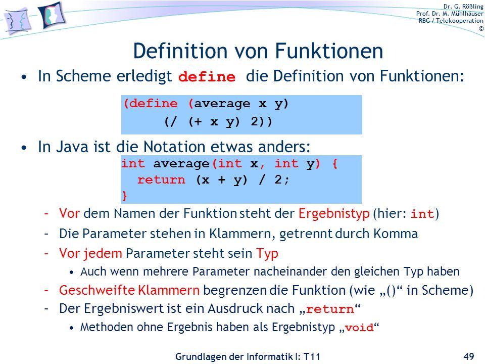 Dr. G. Rößling Prof. Dr. M. Mühlhäuser RBG / Telekooperation © Grundlagen der Informatik I: T11 Definition von Funktionen In Scheme erledigt define di