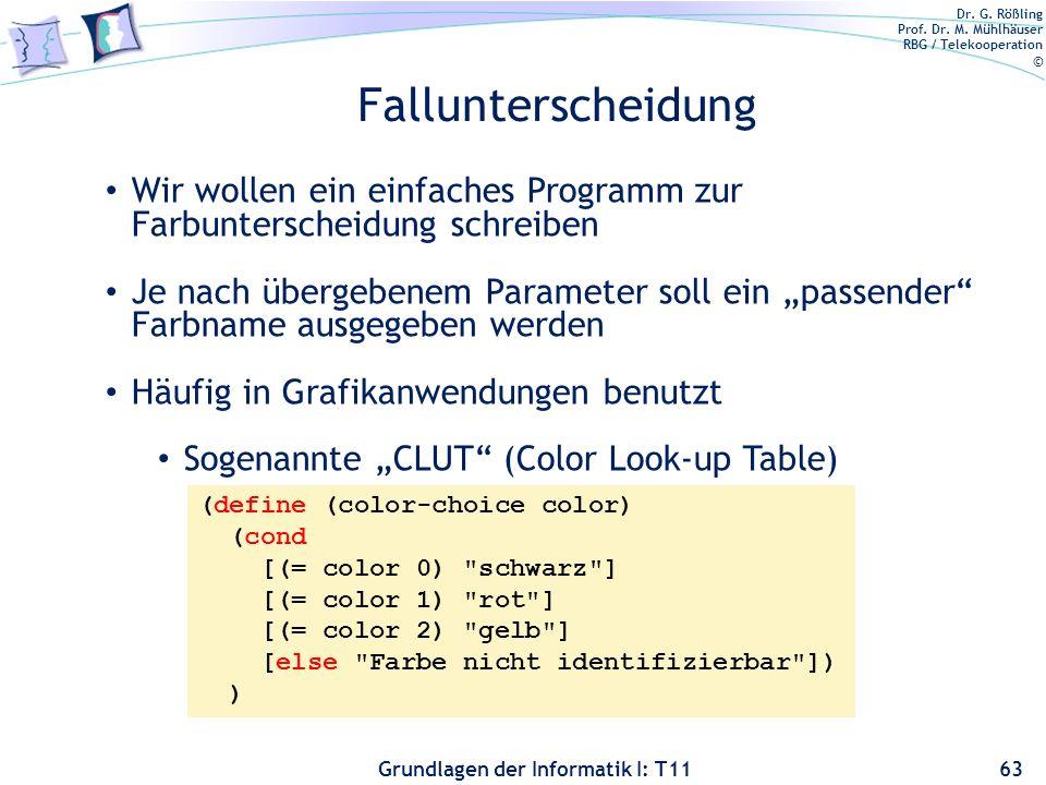 Dr. G. Rößling Prof. Dr. M. Mühlhäuser RBG / Telekooperation © Grundlagen der Informatik I: T11 Fallunterscheidung 63 Wir wollen ein einfaches Program