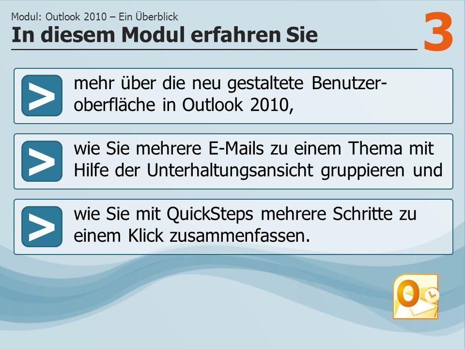 3 >> wie Sie mehrere E-Mails zu einem Thema mit Hilfe der Unterhaltungsansicht gruppieren und wie Sie mit QuickSteps mehrere Schritte zu einem Klick zusammenfassen.