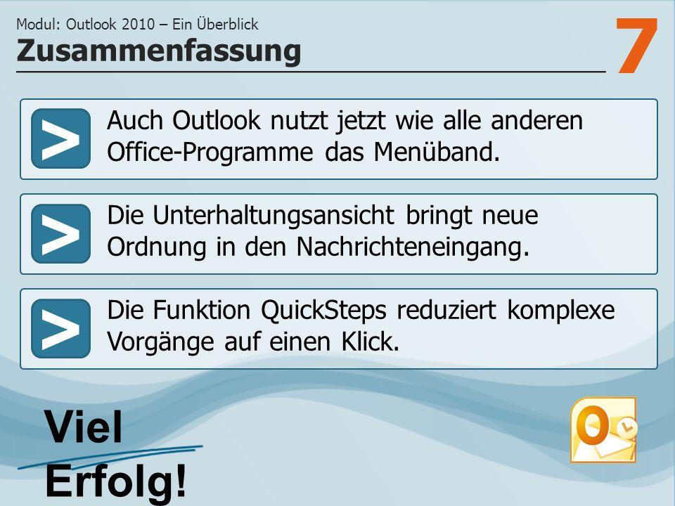 7 >>> Auch Outlook nutzt jetzt wie alle anderen Office-Programme das Menüband. Die Unterhaltungsansicht bringt neue Ordnung in den Nachrichteneingang.