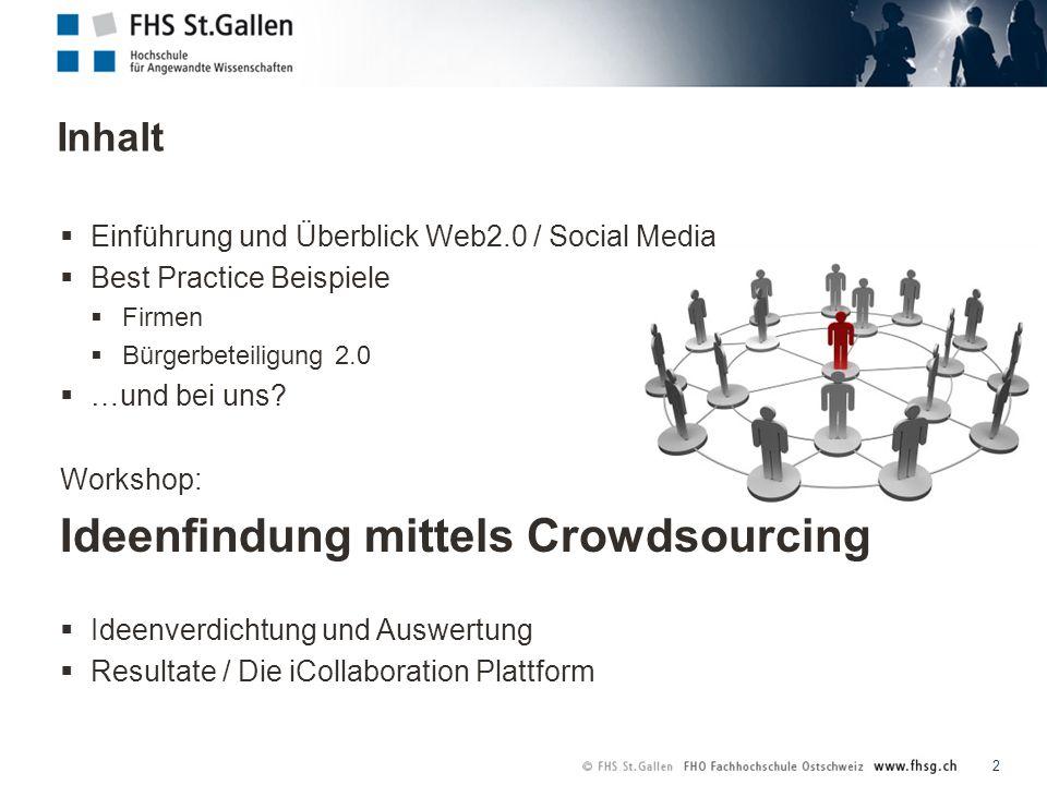 Einführung und Überblick Web2.0 / Social Media Best Practice Beispiele Firmen Bürgerbeteiligung 2.0 …und bei uns.