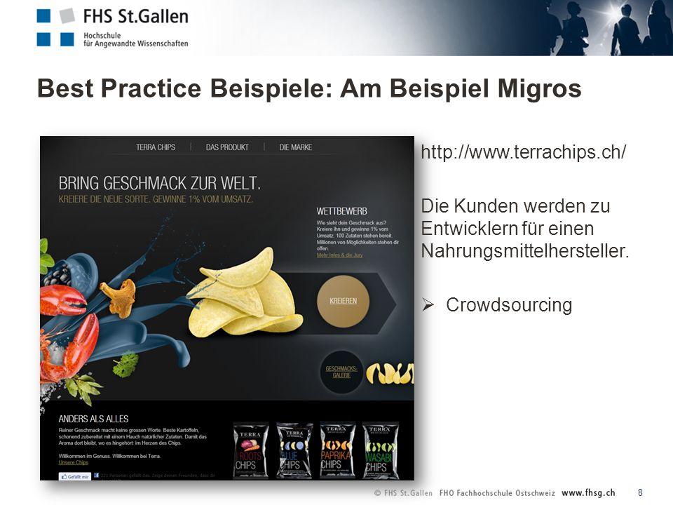 Best Practice Beispiele: Am Beispiel Migros 8 http://www.terrachips.ch/ Die Kunden werden zu Entwicklern für einen Nahrungsmittelhersteller.