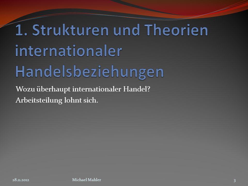 Wozu überhaupt internationaler Handel? Arbeitsteilung lohnt sich. 328.11.2012Michael Mahler