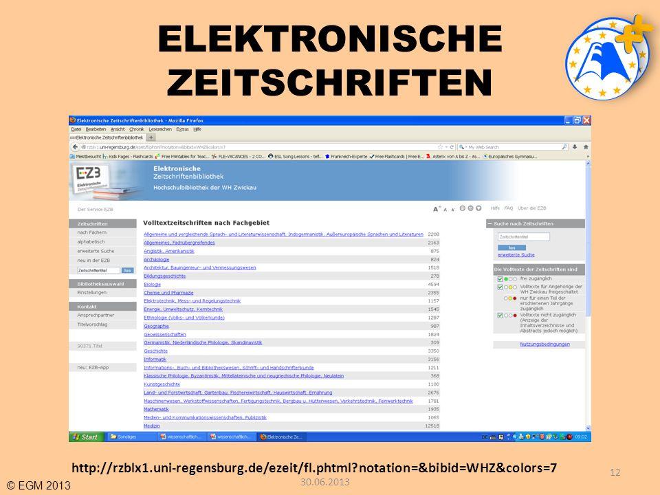 © EGM 2013 ELEKTRONISCHE ZEITSCHRIFTEN 12 http://rzblx1.uni-regensburg.de/ezeit/fl.phtml?notation=&bibid=WHZ&colors=7 30.06.2013