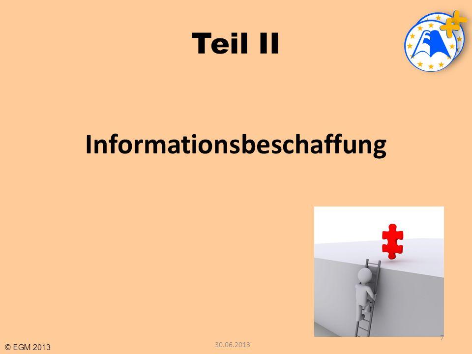 © EGM 2013 Teil II Informationsbeschaffung 7 30.06.2013
