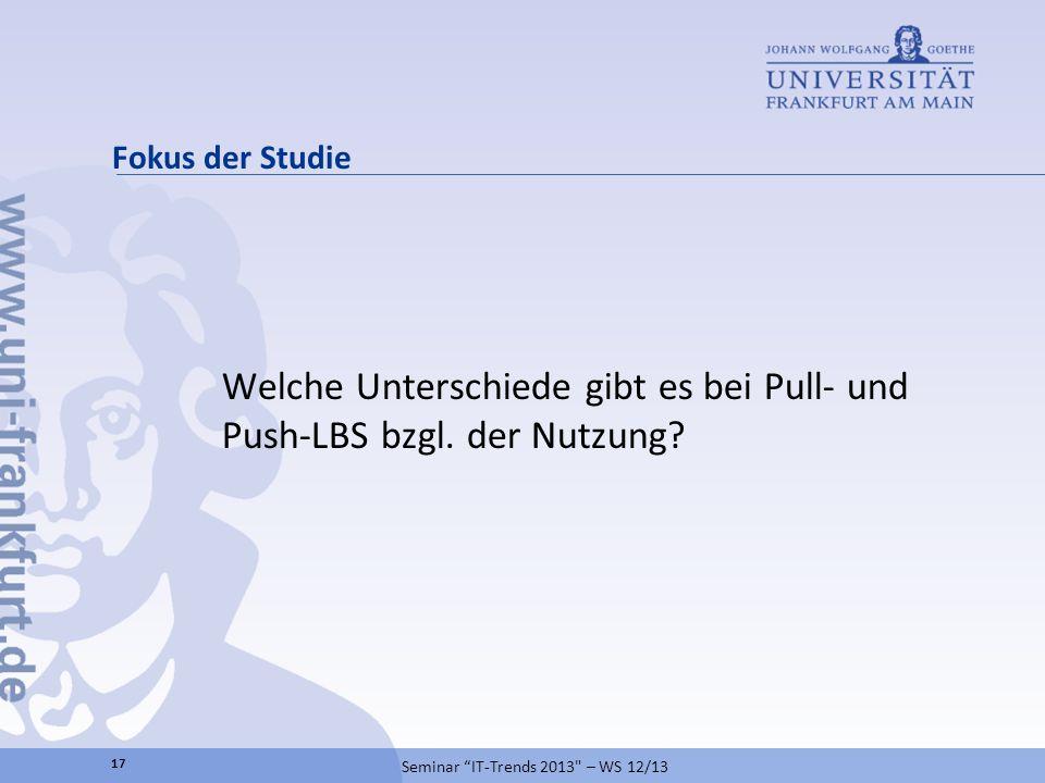 Welche Unterschiede gibt es bei Pull- und Push-LBS bzgl. der Nutzung? Seminar IT-Trends 2013