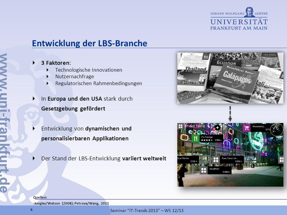 Entwicklung der LBS-Branche 3 Faktoren: Technologische Innovationen Nutzernachfrage Regulatorischen Rahmenbedingungen In Europa und den USA stark durc