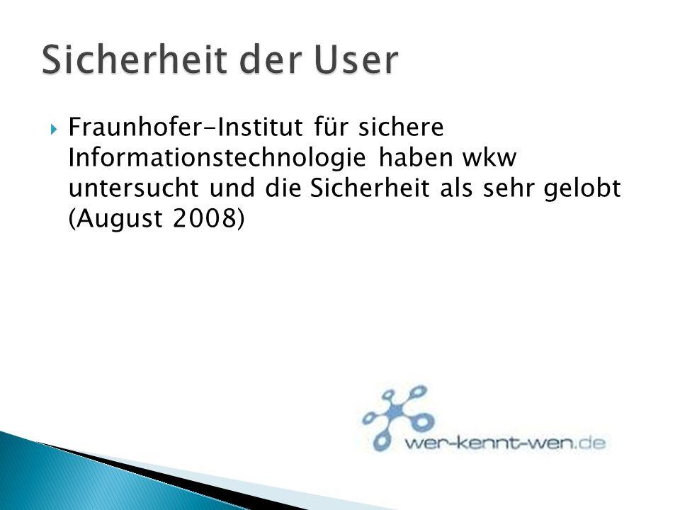 Fraunhofer-Institut für sichere Informationstechnologie haben wkw untersucht und die Sicherheit als sehr gelobt (August 2008)