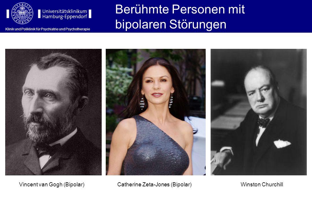 Klinik und Poliklinik für Psychiatrie und Psychotherapie Vincent van Gogh (Bipolar)Catherine Zeta-Jones (Bipolar) Berühmte Personen mit bipolaren Stör