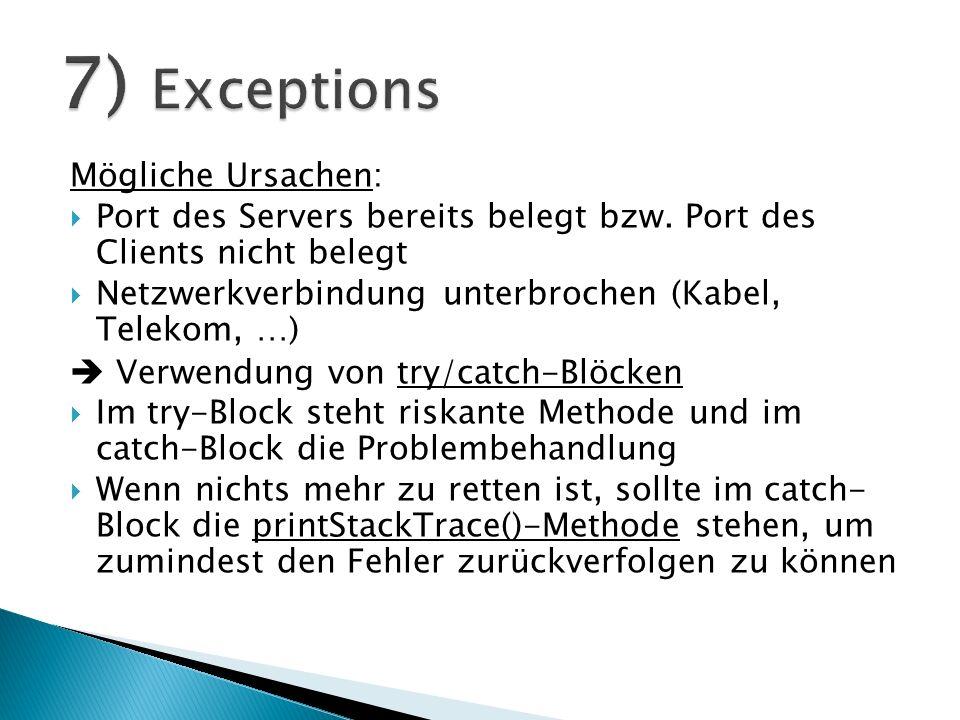 Mögliche Ursachen: Port des Servers bereits belegt bzw. Port des Clients nicht belegt Netzwerkverbindung unterbrochen (Kabel, Telekom, …) Verwendung v