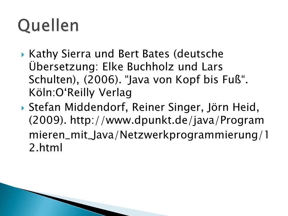 Kathy Sierra und Bert Bates (deutsche Übersetzung: Elke Buchholz und Lars Schulten), (2006). Java von Kopf bis Fuß. Köln:OReilly Verlag Stefan Middend