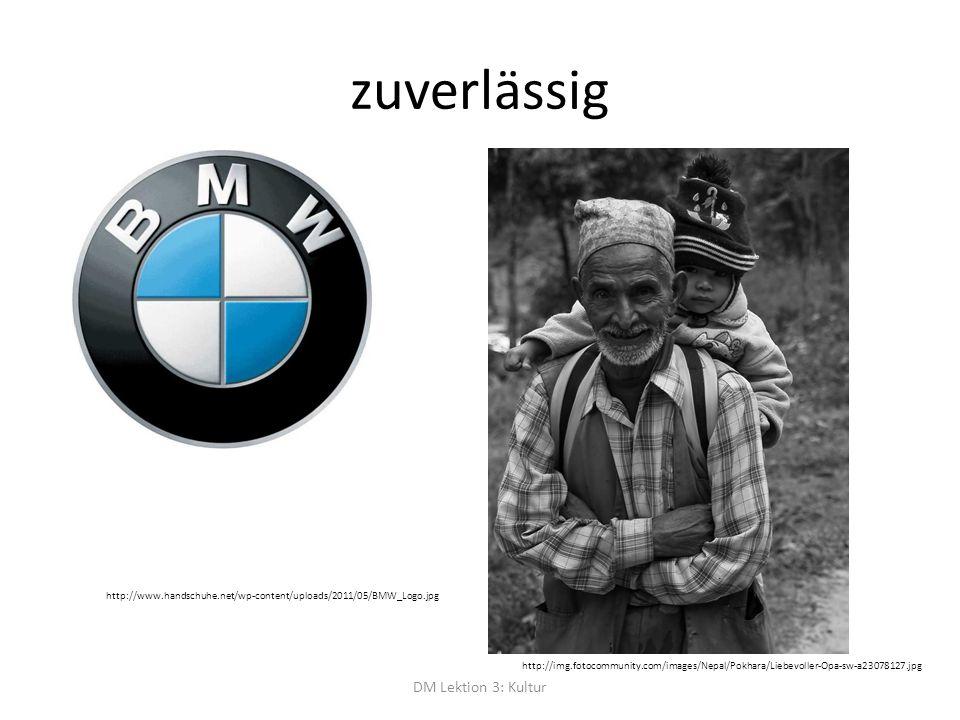 zuverlässig DM Lektion 3: Kultur http://www.handschuhe.net/wp-content/uploads/2011/05/BMW_Logo.jpg http://img.fotocommunity.com/images/Nepal/Pokhara/Liebevoller-Opa-sw-a23078127.jpg
