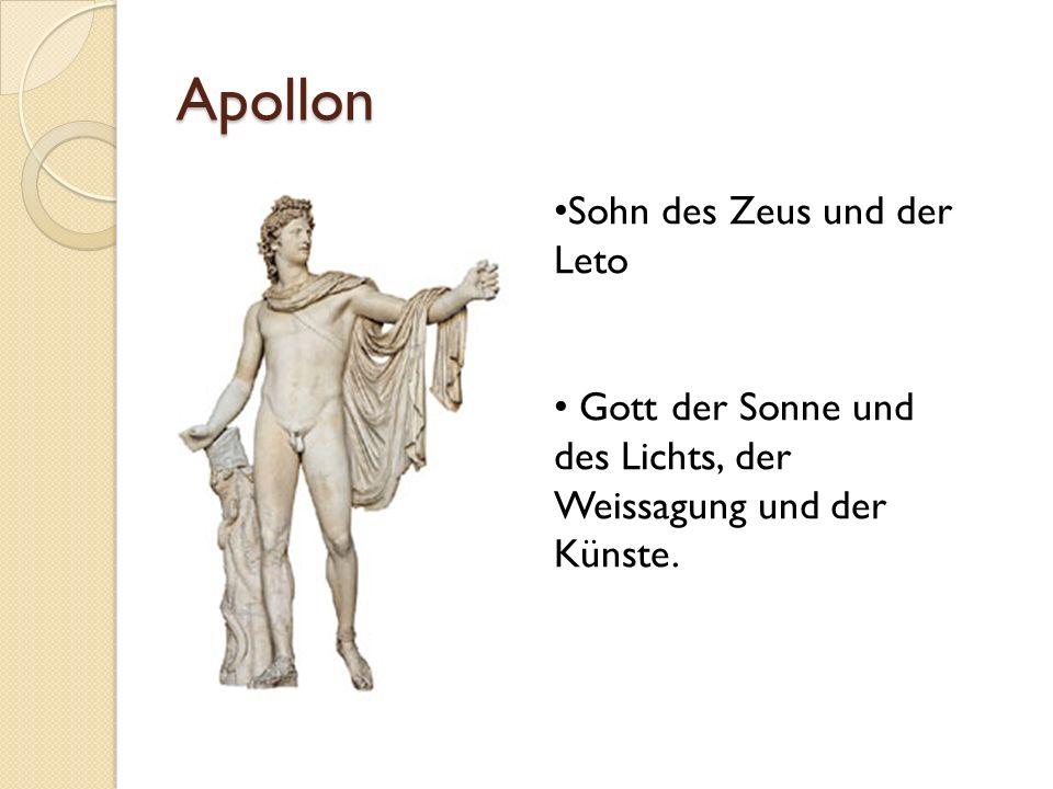 Apollon Gott der Sonne und des Lichts, der Weissagung und der Künste.