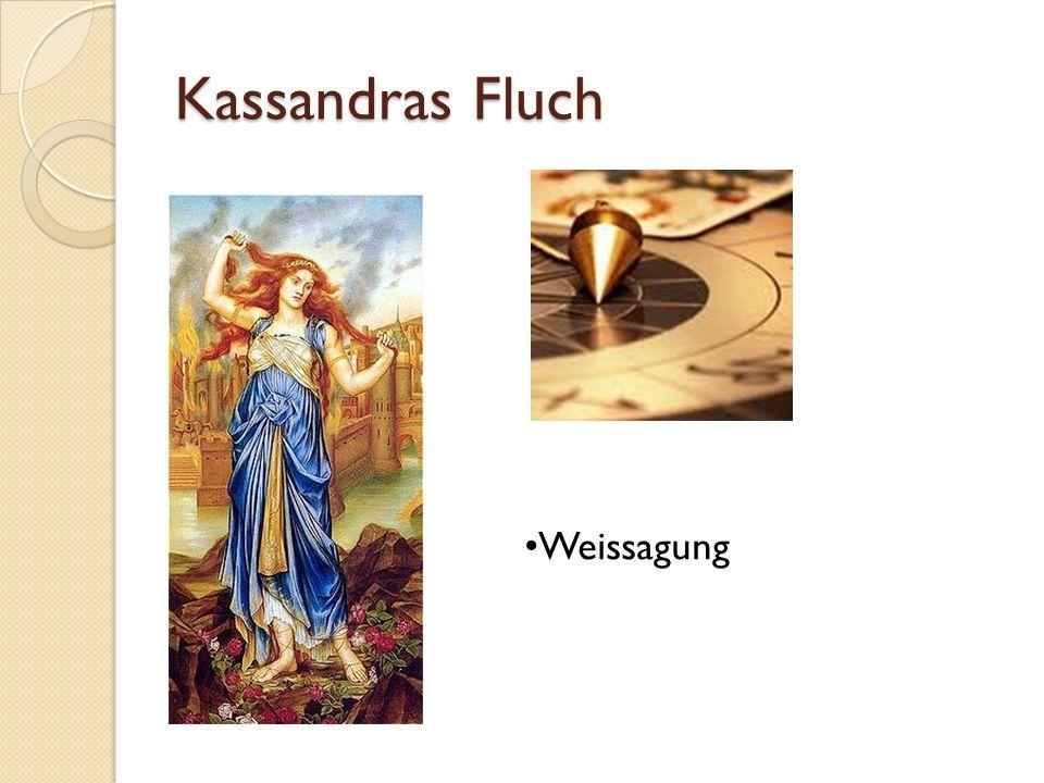 Kassandras Fluch Weissagung