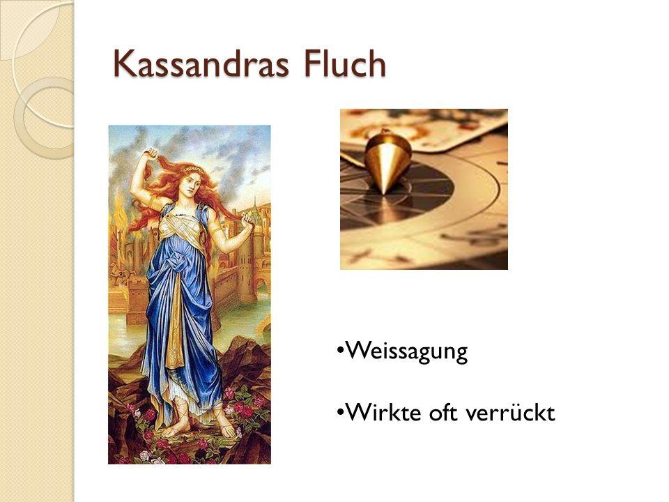 Kassandras Fluch Weissagung Wirkte oft verrückt
