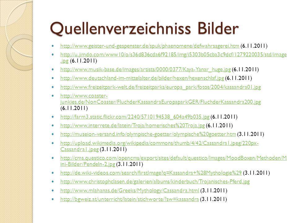 Quellenverzeichniss Bilder http://www.geister-und-gespenster.de/spuk/phaenomene/defwahrsagerei.htm (6.11.2011) http://www.geister-und-gespenster.de/sp