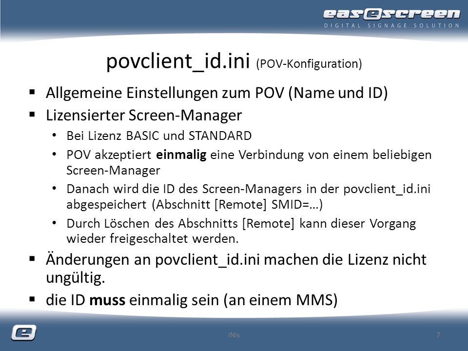 screens.ini (POV-Konfiguration) Pro Screen 1 bis n Unter-Ebenen möglich [Screen0] Name=Halle A rechts Layer0=Hauptebene Layer1=Werbung(global) Layer2=Werbung(regional) Layer3=Nachrichten … Achtung auf Lizenz (bei Basic nur gegen Aufpreis) INIs18