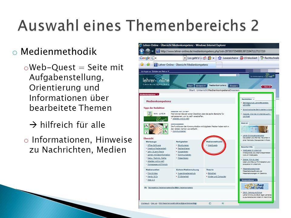 o Medienmethodik o Web-Quest = Seite mit Aufgabenstellung, Orientierung und Informationen über bearbeitete Themen hilfreich für alle o Informationen,