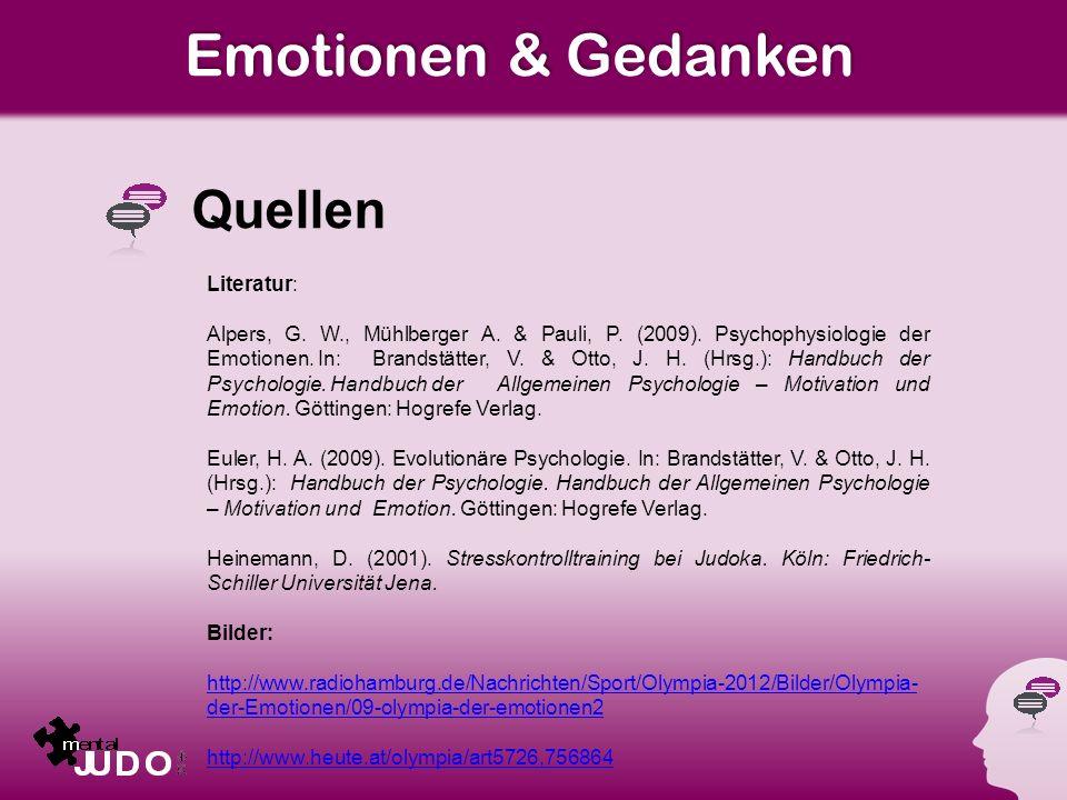Emotionen & Gedanken Quellen Literatur: Alpers, G.
