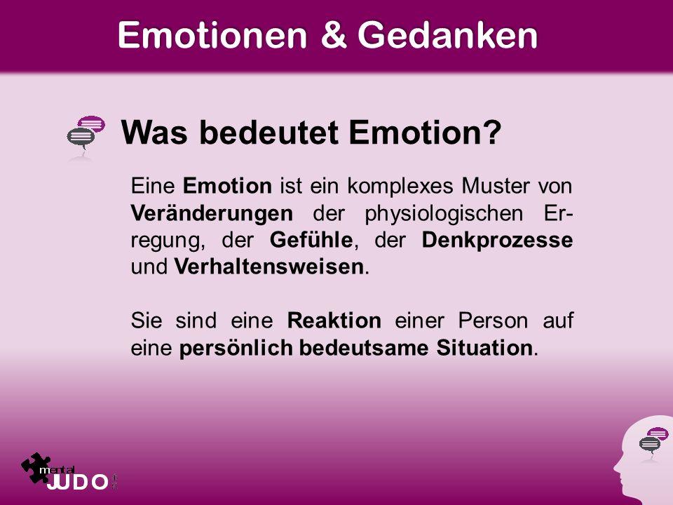 Emotionen & Gedanken Was bedeutet Emotion.