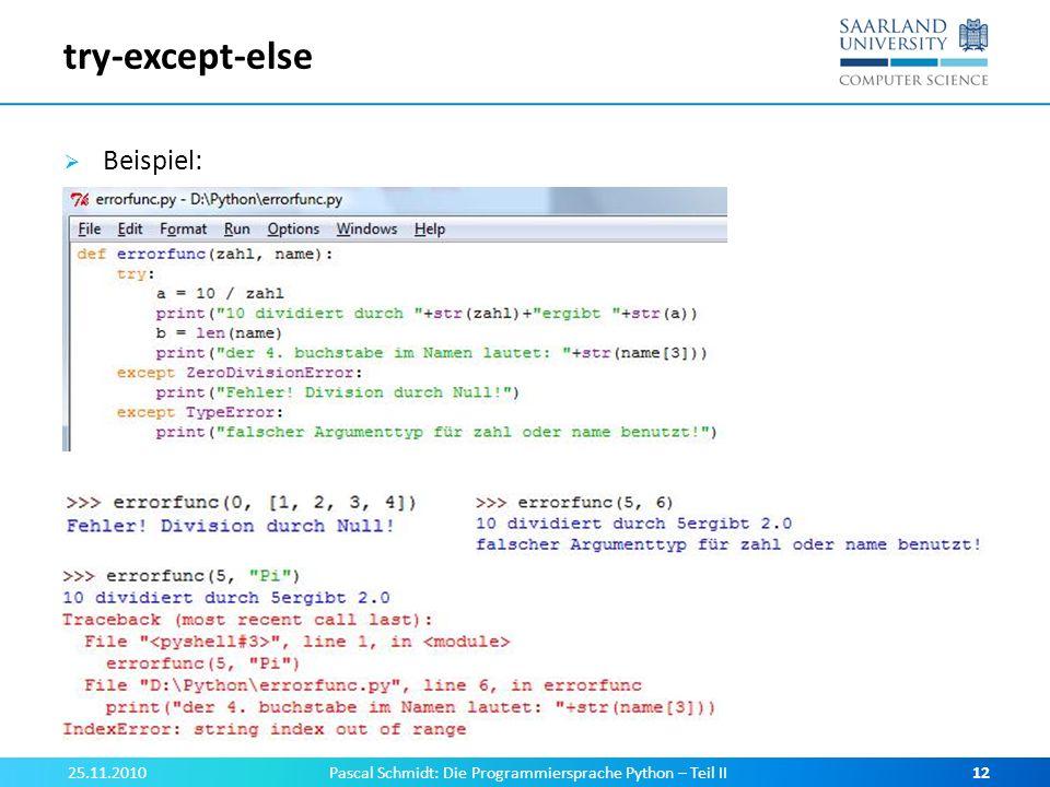 try-except-else Beispiel: 25.11.2010Pascal Schmidt: Die Programmiersprache Python – Teil II12