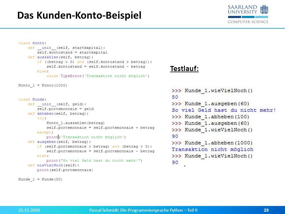 Das Kunden-Konto-Beispiel 25.11.2010Pascal Schmidt: Die Programmiersprache Python – Teil II23 Testlauf: