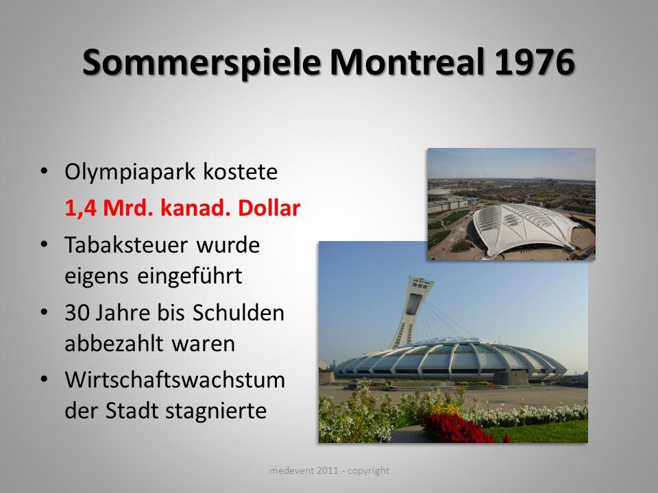 Sommerspiele Montreal 1976 Olympiapark kostete 1,4 Mrd. kanad. Dollar Tabaksteuer wurde eigens eingeführt 30 Jahre bis Schulden abbezahlt waren Wirtsc