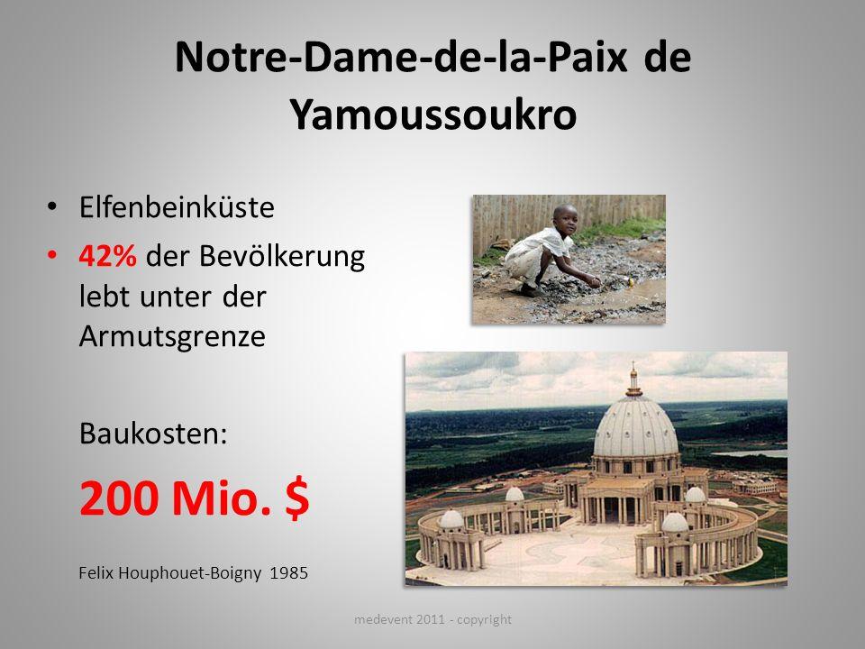 Notre-Dame-de-la-Paix de Yamoussoukro Elfenbeinküste 42% der Bevölkerung lebt unter der Armutsgrenze Baukosten: 200 Mio. $ Felix Houphouet-Boigny 1985