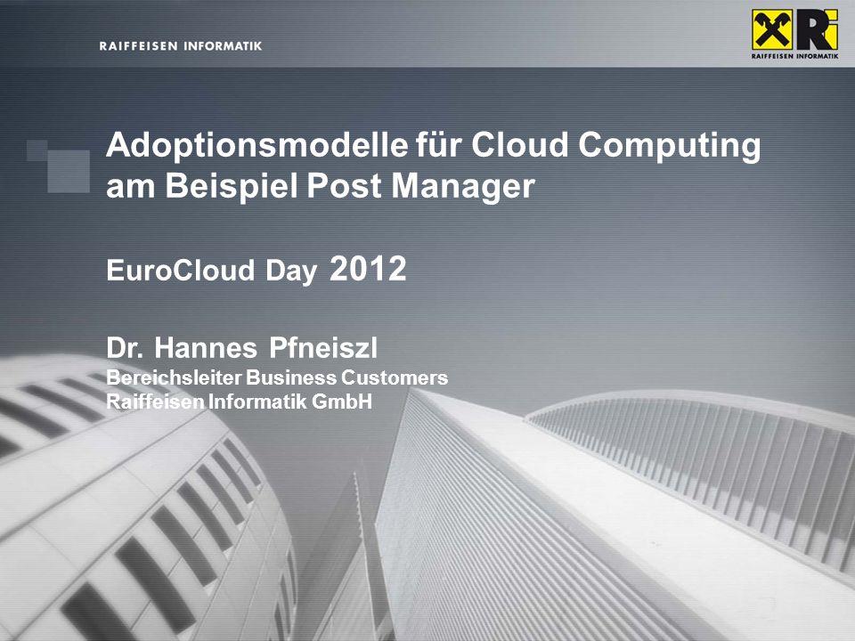 Thema der Präsentation | VertraulichkeitsstufeRaiffeisen Informatik | 27.03.2008 |1 Adoptionsmodelle für Cloud Computing am Beispiel Post Manager Euro