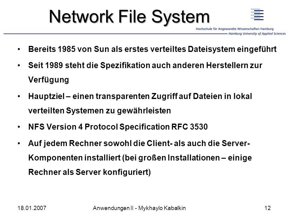 Network File System Bereits 1985 von Sun als erstes verteiltes Dateisystem eingeführt Seit 1989 steht die Spezifikation auch anderen Herstellern zur V