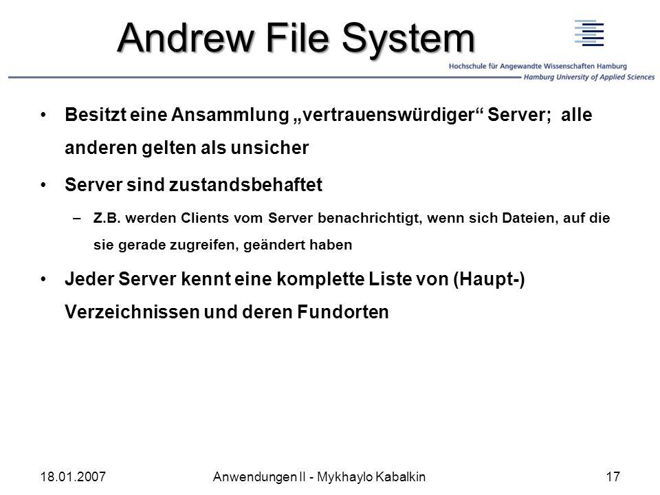 Andrew File System Besitzt eine Ansammlung vertrauenswürdiger Server; alle anderen gelten als unsicher Server sind zustandsbehaftet –Z.B. werden Clien