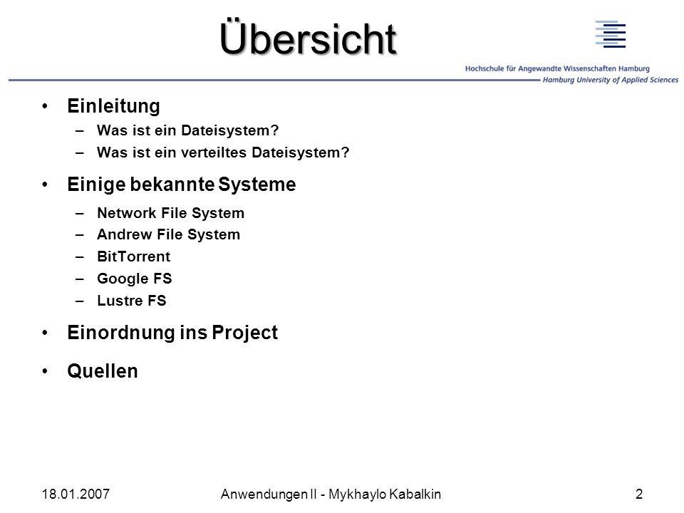 Übersicht Einleitung –Was ist ein Dateisystem? –Was ist ein verteiltes Dateisystem? Einige bekannte Systeme –Network File System –Andrew File System –
