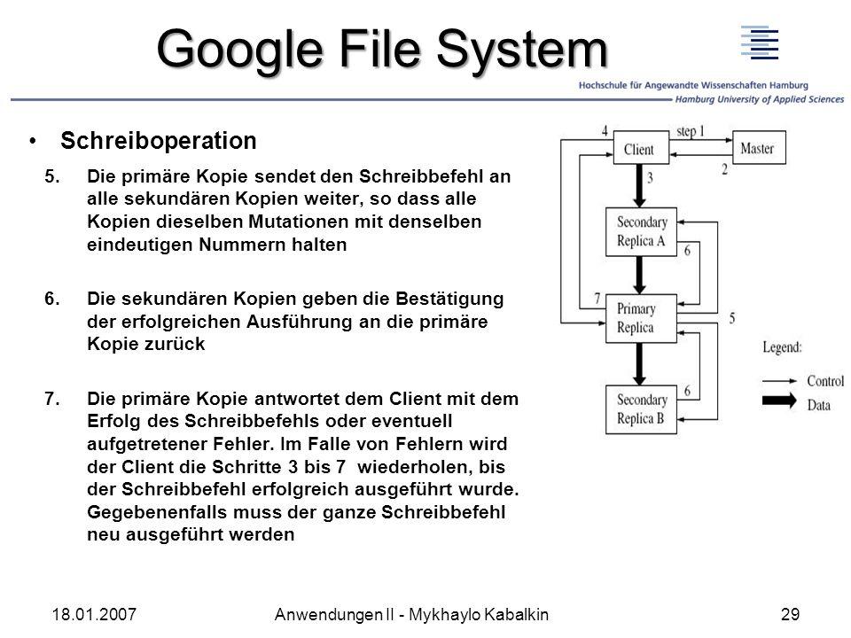 Google File System Schreiboperation 5.Die primäre Kopie sendet den Schreibbefehl an alle sekundären Kopien weiter, so dass alle Kopien dieselben Mutat