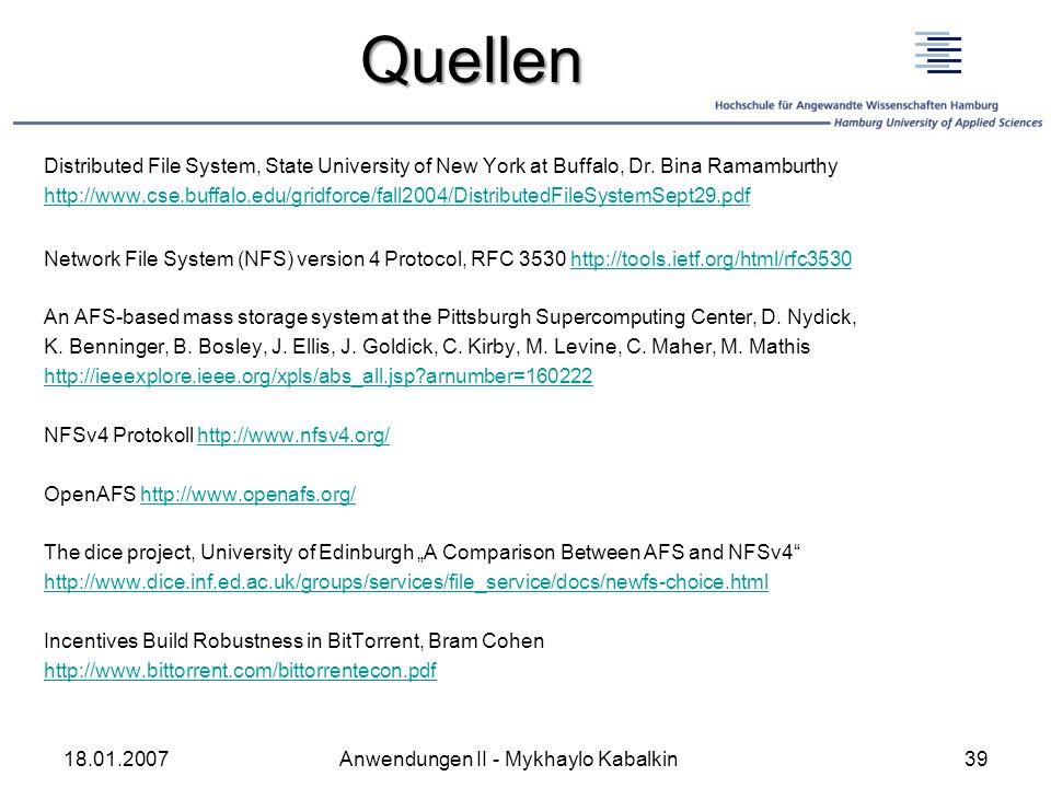 Quellen Distributed File System, State University of New York at Buffalo, Dr. Bina Ramamburthy http://www.cse.buffalo.edu/gridforce/fall2004/Distribut