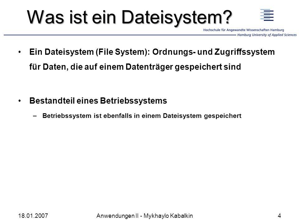 Was ist ein Dateisystem? Ein Dateisystem (File System): Ordnungs- und Zugriffssystem für Daten, die auf einem Datenträger gespeichert sind Bestandteil