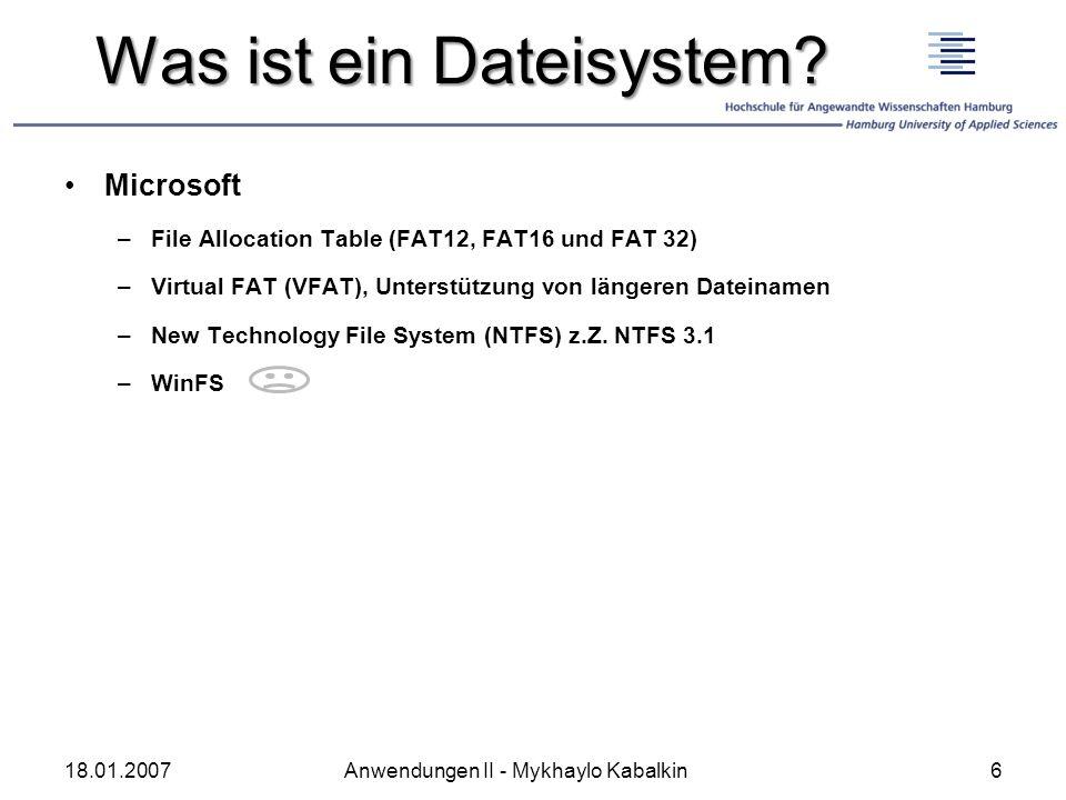 Was ist ein Dateisystem? Microsoft –File Allocation Table (FAT12, FAT16 und FAT 32) –Virtual FAT (VFAT), Unterstützung von längeren Dateinamen –New Te