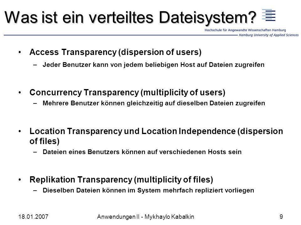 Access Transparency (dispersion of users) –Jeder Benutzer kann von jedem beliebigen Host auf Dateien zugreifen Concurrency Transparency (multiplicity
