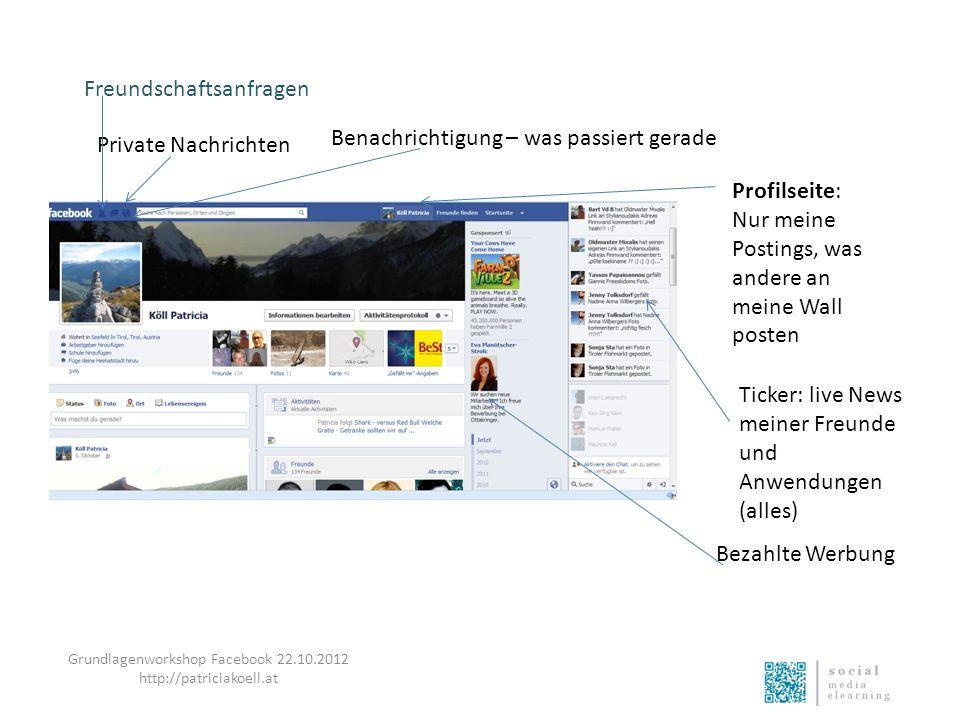 Freundschaftsanfragen Profilseite: Nur meine Postings, was andere an meine Wall posten Bezahlte Werbung Ticker: live News meiner Freunde und Anwendung