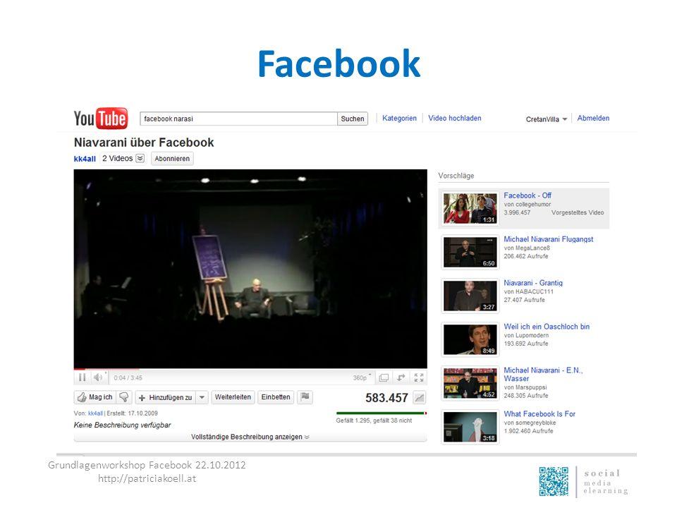 Facebook Grundlagenworkshop Facebook 22.10.2012 http://patriciakoell.at