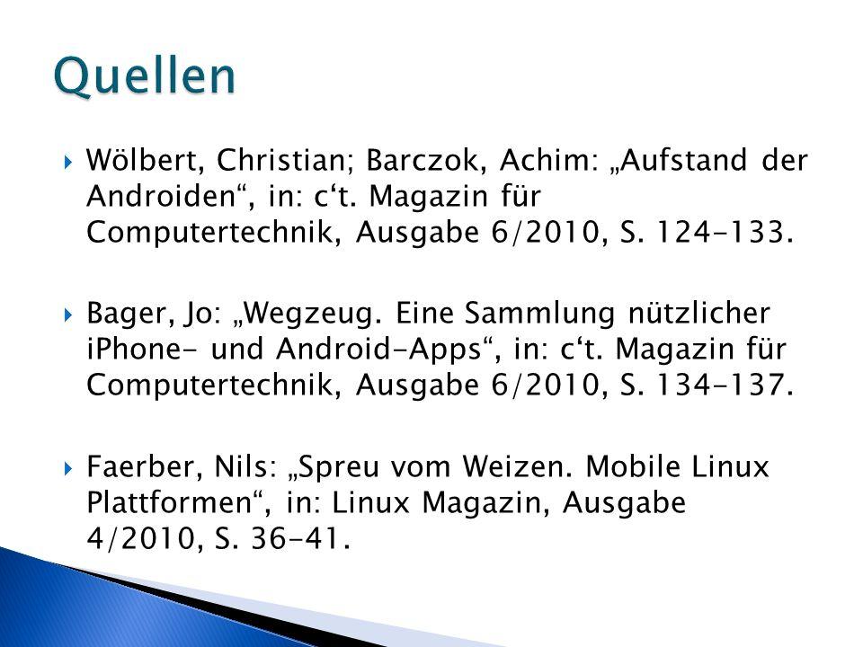 Wölbert, Christian; Barczok, Achim: Aufstand der Androiden, in: ct. Magazin für Computertechnik, Ausgabe 6/2010, S. 124-133. Bager, Jo: Wegzeug. Eine