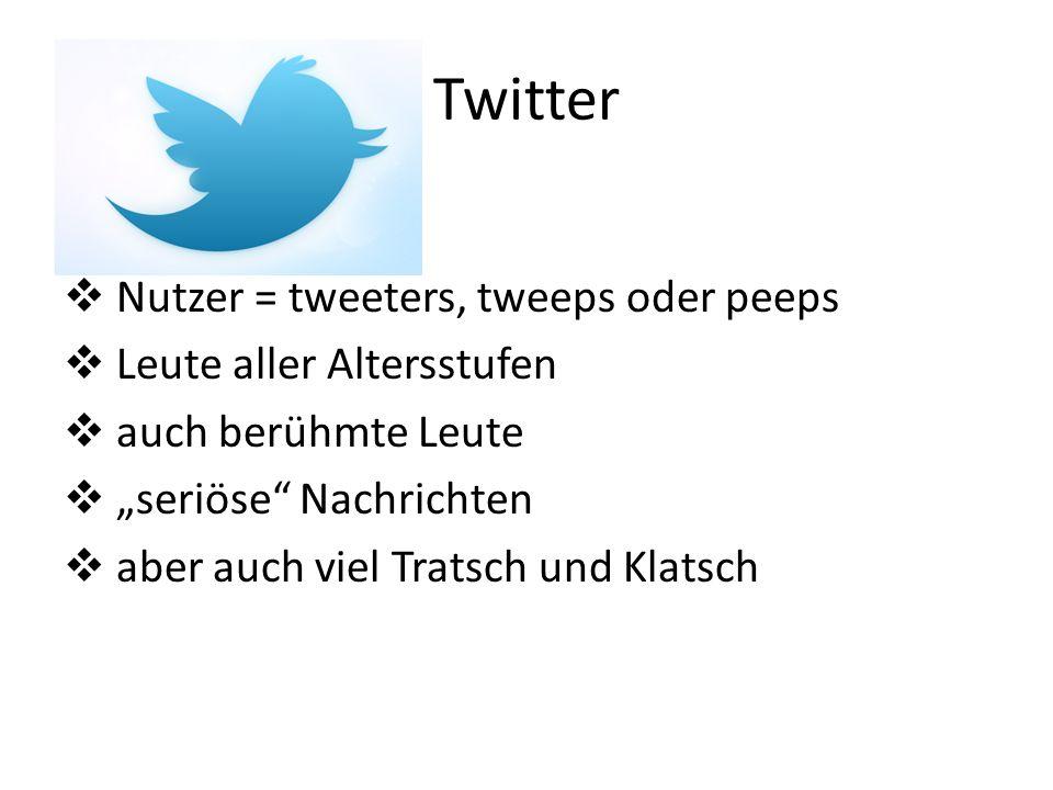 Twitter Wird genutzt für: + Gespräche (Chat) + Organisation + Nachrichten + Verfolgen von Personen