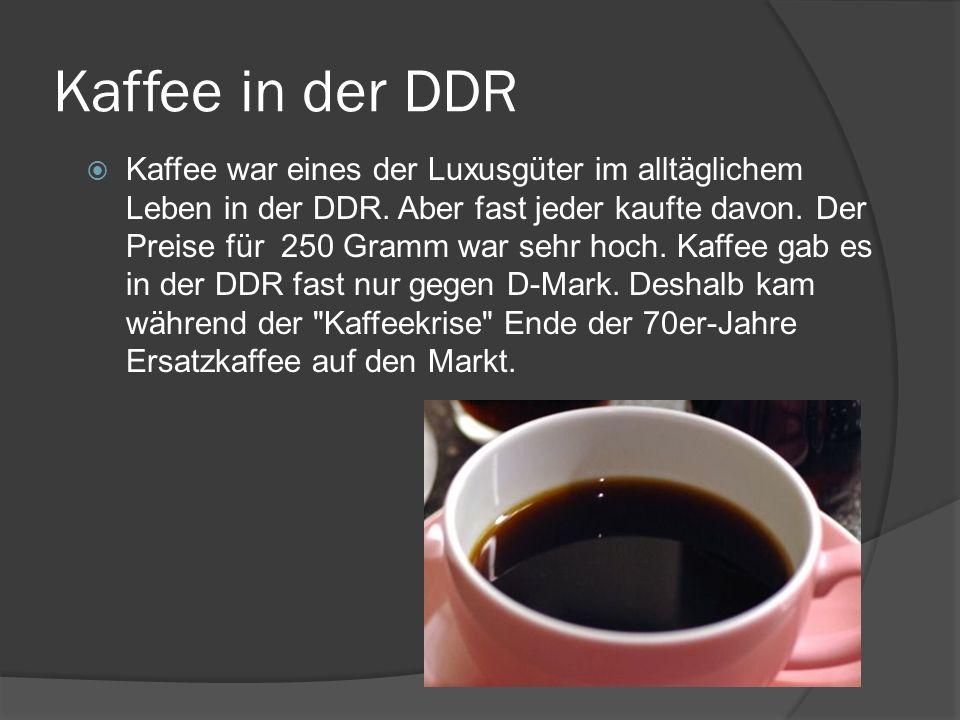 Kaffee in der DDR Kaffee war eines der Luxusgüter im alltäglichem Leben in der DDR. Aber fast jeder kaufte davon. Der Preise für 250 Gramm war sehr ho