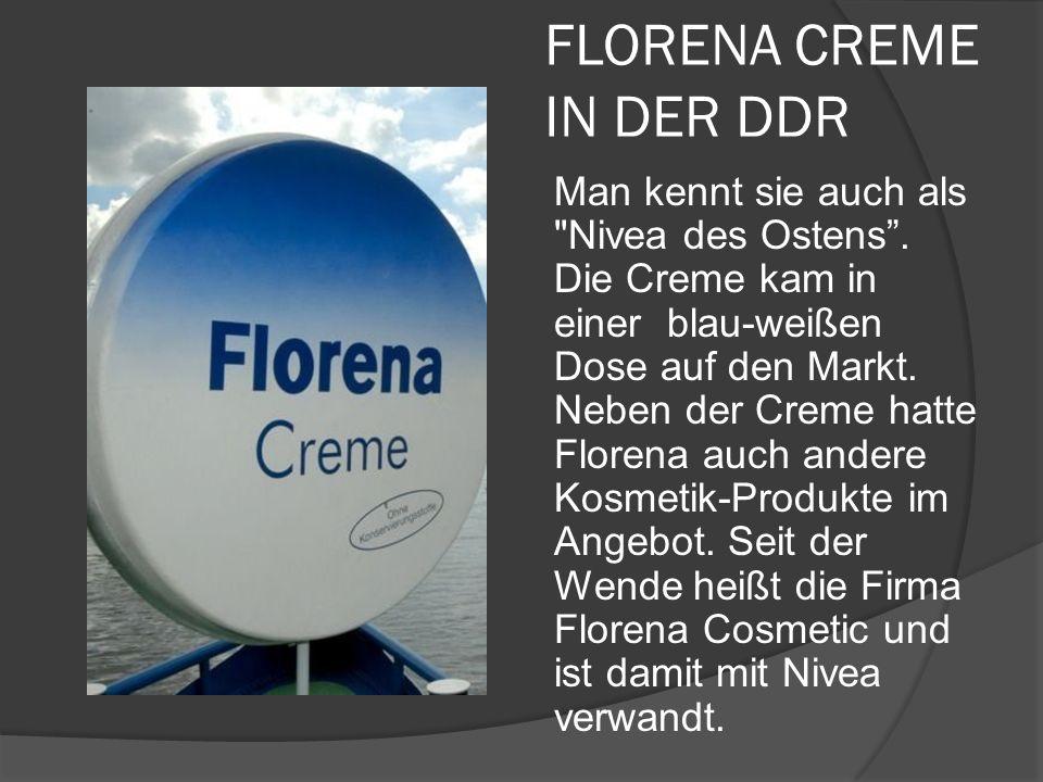 FLORENA CREME IN DER DDR Man kennt sie auch als