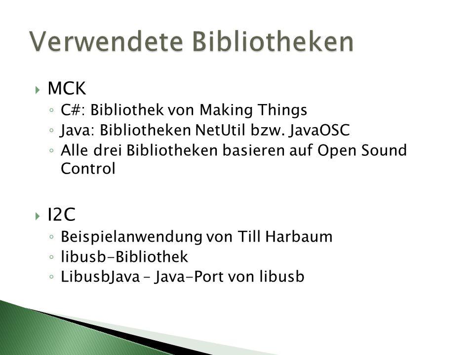MCK C#: Bibliothek von Making Things Java: Bibliotheken NetUtil bzw.
