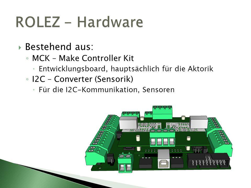 Bestehend aus: MCK – Make Controller Kit Entwicklungsboard, hauptsächlich für die Aktorik I2C – Converter (Sensorik) Für die I2C-Kommunikation, Sensoren